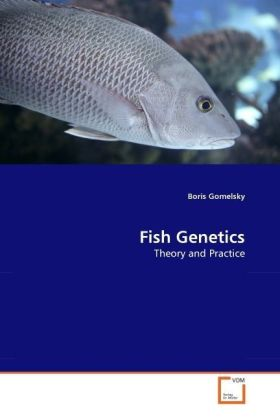 Fish Genetics - Theory and Practice
