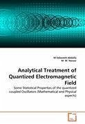 Analytical Treatment of Quantized Electromagnetic Field - Abdalla, M. Sebaweh M. Nassar, M.