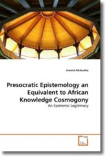 Presocratic Epistemology an Equivalent to African Knowledge Cosmogony