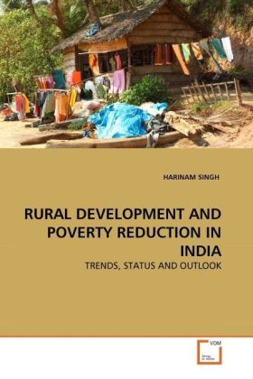 RURAL DEVELOPMENT AND POVERTY REDUCTION IN INDIA - TRENDS, STATUS AND OUTLOOK - Singh, Harinam