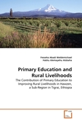 Weldemichael, Fesseha Abadi;Alemayehu Atsbaha, Habtu: Primary Education and Rural Livelihoods