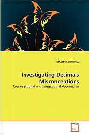 Investigating Decimals Misconceptions - Masitah Shahrill