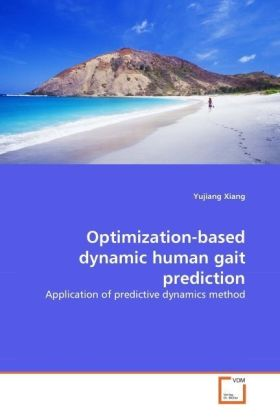 Optimization-based dynamic human gait prediction - Application of predictive dynamics method - Xiang, Yujiang