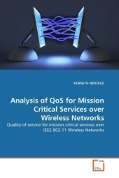 Analysis of QoS for Mission Critical Services over Wireless Networks - Kenneth Nwizege