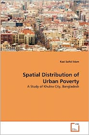 Spatial Distribution Of Urban Poverty - Kazi Saiful Islam