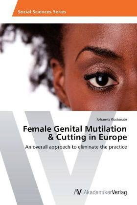 Female Genital Mutilation & Cutting in Europe - An overall approach to eliminate the practice