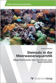 Steinsalz in der Meerwasseraquaristik: M�glichkeitsstudie �ber den Einsatz eines Naturrohstoffes (German Edition)