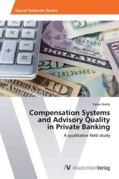 Compensation Systems and Advisory Quality in Private Banking - Fabio Oertle