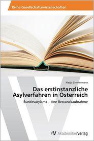 Das erstinstanzliche Asylverfahren in sterreich - Zimmermann Nadja