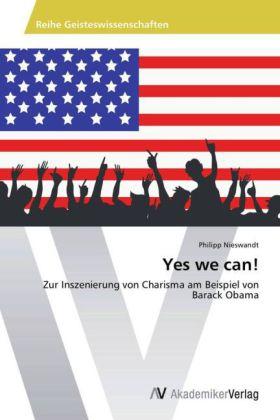 Yes we can! - Zur Inszenierung von Charisma am Beispiel von Barack Obama