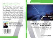 Kaestner, Jörg: Effects of ice reduction on Arctic shipping