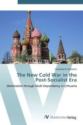 The New Cold War in the Post-Socialist Era - Vincentas R. Giedraitis