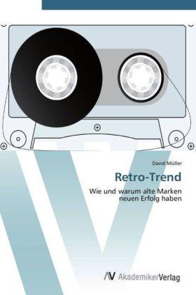 Retro-Trend - Wie und warum alte Marken neuen Erfolg haben