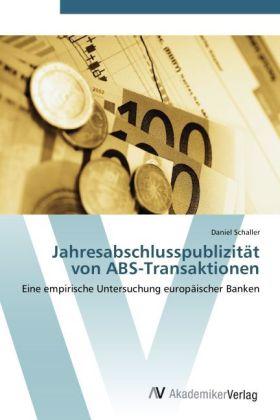 Jahresabschlusspublizität von ABS-Transaktionen - Eine empirische Untersuchung europäischer Banken