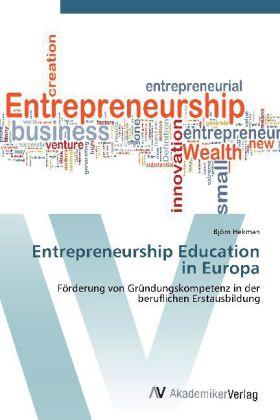 Entrepreneurship Education in Europa - Förderung von Gründungskompetenz in der beruflichen Erstausbildung