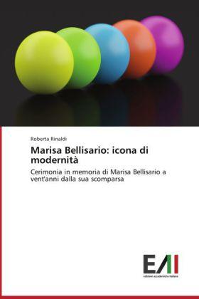 Marisa Bellisario: icona di modernità - Cerimonia in memoria di Marisa Bellisario a vent'anni dalla sua scomparsa - Rinaldi, Roberta