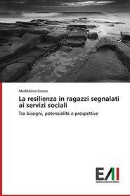 La resilienza in ragazzi segnalati ai servizi sociali - Genco Maddalena