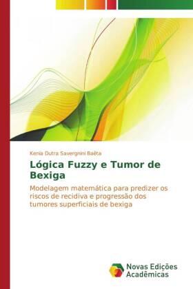 Lógica Fuzzy e Tumor de Bexiga - Modelagem matemática para predizer os riscos de recidiva e progressão dos tumores superficiais de bexiga