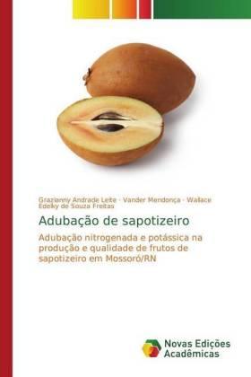 Adubação de sapotizeiro - Adubação nitrogenada e potássica na produção e qualidade de frutos de sapotizeiro em Mossoró/RN - Leite, Grazianny Andrade / Mendonça, Vander / Freitas, Wallace Edelky de Souza