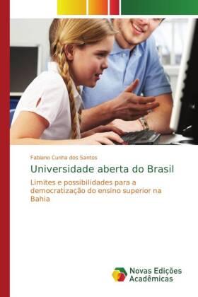 Universidade aberta do Brasil - Limites e possibilidades para a democratização do ensino superior na Bahia - Cunha dos Santos, Fabiano