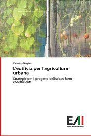 L'Edificio Per L'Agricoltura Urbana - Naglieri Caterina