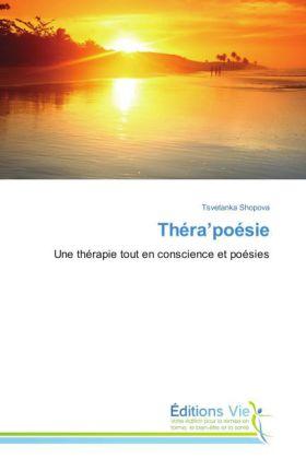 Théra poésie - Une thérapie toute en conscience et poésie - Shopova, Tsvetanka