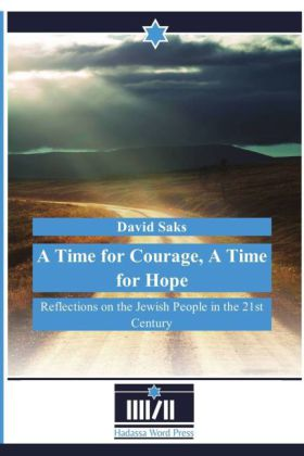 A Time for Courage, A Time for Hope - Reflections on the Jewish People in the 21st Century - Saks, David