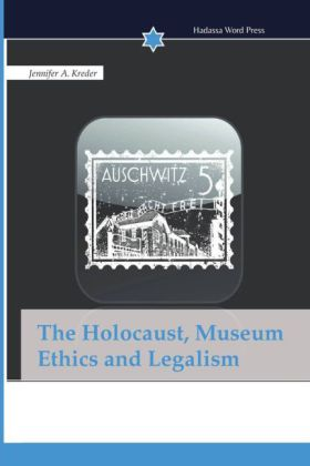 The Holocaust, Museum Ethics and Legalism