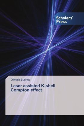 Laser assisted K-shell Compton effect - Budriga, Olimpia