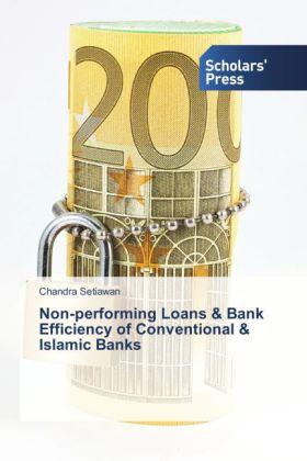 Non-performing Loans & Bank Efficiency of Conventional & Islamic Banks - Setiawan, Chandra
