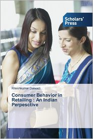 Consumer Behavior in Retailing: An Indian Perpesctive
