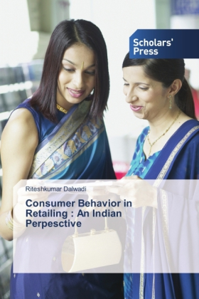 Consumer Behavior in Retailing : An Indian Perpesctive