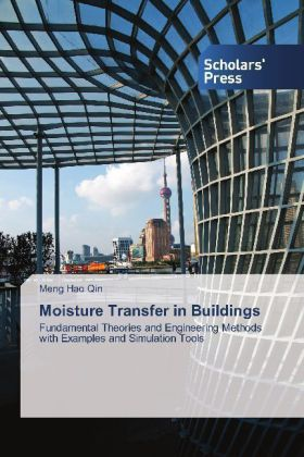 Moisture Transfer in Buildings - Fundamental Theories and Engineering Methods with Examples and Simulation Tools - Qin, Meng Hao