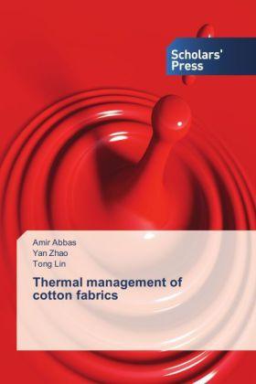 Thermal management of cotton fabrics - Abbas, Amir / Zhao, Yan / Lin, Tong