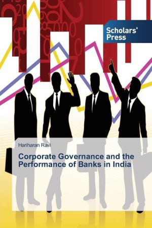 Corporate Governance and the Performance of Banks in India - Ravi Hariharan