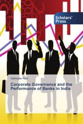 Corporate Governance and the Performance of Banks in India - Hariharan Ravi