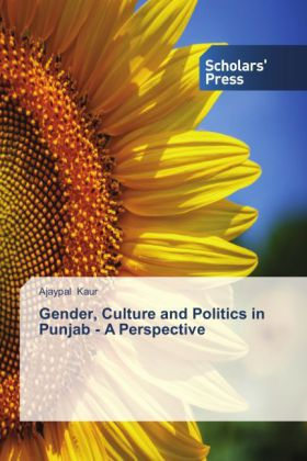 Gender, Culture and Politics in Punjab - A Perspective - Kaur, Ajaypal