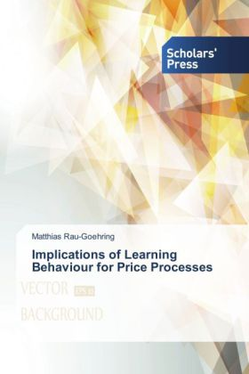 Implications of Learning Behaviour for Price Processes