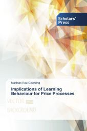 Implications of Learning Behaviour for Price Processes - Matthias Rau-Goehring