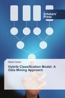 Hybrib Classification Model: A Data Mining Approach - Sarkar, Bikash