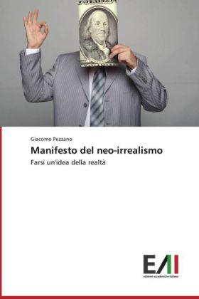 Manifesto del neo-irrealismo - Farsi un'idea della realtà - Pezzano, Giacomo