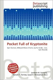 Pocket Full Of Kryptonite - Lambert M. Surhone (Editor), Mariam T. Tennoe (Editor), Susan F. Henssonow (Editor)