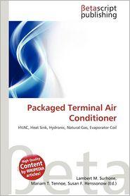 Packaged Terminal Air Conditioner - Lambert M. Surhone (Editor), Mariam T. Tennoe (Editor), Susan F. Henssonow (Editor)