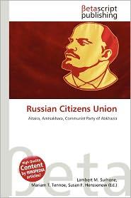 Russian Citizens Union - Lambert M. Surhone (Editor), Mariam T. Tennoe (Editor), Susan F. Henssonow (Editor)