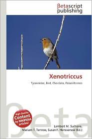Xenotriccus - Lambert M. Surhone (Editor), Mariam T. Tennoe (Editor), Susan F. Henssonow (Editor)