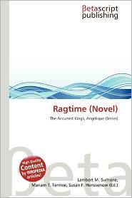 Ragtime (Novel) - Lambert M. Surhone (Editor), Mariam T. Tennoe (Editor), Susan F. Henssonow (Editor)