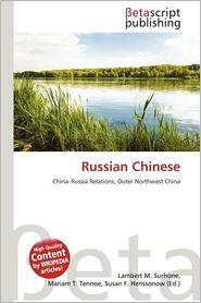 Russian Chinese - Lambert M. Surhone (Editor), Mariam T. Tennoe (Editor), Susan F. Henssonow (Editor)