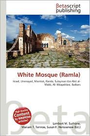White Mosque (Ramla) - Lambert M. Surhone (Editor), Mariam T. Tennoe (Editor), Susan F. Henssonow (Editor)