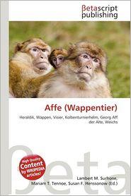 Affe (Wappentier) - Lambert M. Surhone (Editor), Mariam T. Tennoe (Editor), Susan F. Henssonow (Editor)