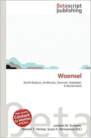 Woensel - Lambert M. Surhone (Editor), Mariam T. Tennoe (Editor), Susan F. Henssonow (Editor)